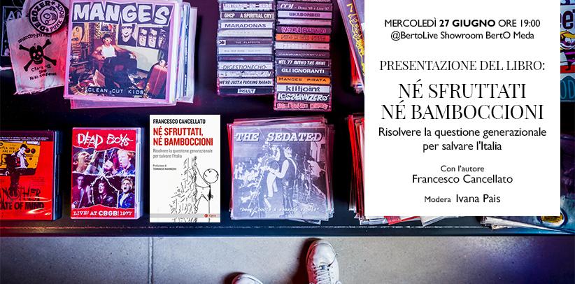 Франческо Канчеллато представляет Ни эксплуатированные, ни бобыли в БертоВживую